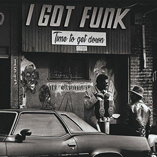Various Artists I Got Funk Time To Get Down Upcoming
