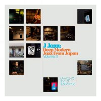 Various Artists -J Jazz Volume 3: Deep Modern Jazz From Japan