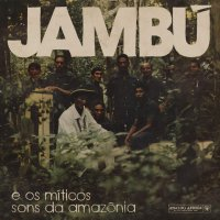 Various Artists - Jambu - E Os Miticos Sons Da Amazonia
