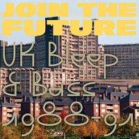 Various Artists - Join The Future: Uk Bleep & Bass 1988-1991