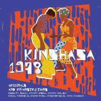 Various Artists - Kinshasha 1978 Feat. Konono N1