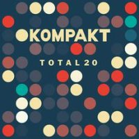 Various Artists - Kompakt Total 20