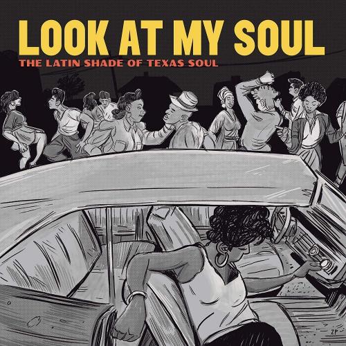 Various Artists - Look At My Soul: Latin Shade Of Texas Soul