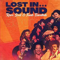 Various Artists - Lost In Sound: Rare Soul & Funk Essentials