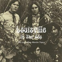 Various Artists -Louisville In The 60S: The Lost Allen-Martin Tapes