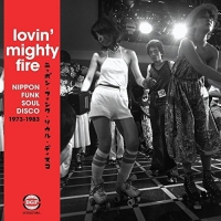 Various Artists - Lovin Mighty Fire: Nippon Funk/soul/disco 73-83