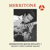 Various Artists - Merritone Rock Steady 1: Shanty Town Curfew 1966-1967