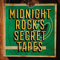 Various Artists - Midnight Rock's Secret Tapes