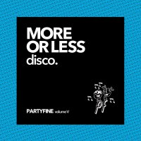 Various Artists - More Or Less Disco - Partyfine Vol. V