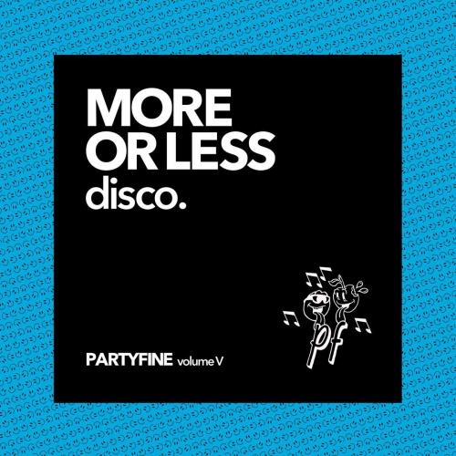 Various Artists - More Or Less Disco - Partyfine Vol. V