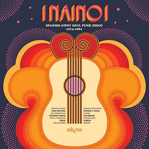Various Artists - Naino Spanish Gipsy Soul Funk Disco