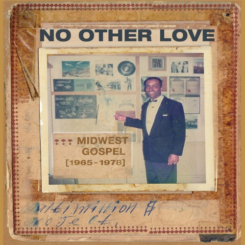 Various Artists -No Other Love : Midwest Gospel 1965-1978