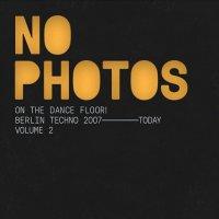 Various Artists -No Photos On The Dancefloor! Berlin Techno 1992-2006: Volume 2