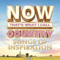 Various Artists - Now Country - Songs Of Inspiration