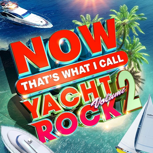 Various Artists - Now Yacht Rock 2