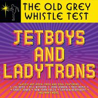 Various Artists -Old Grey Whistle Test: Jet Boys & Lady / Various