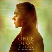 Various Artists - Once Upon A River Original Motion Picture Soundtrack