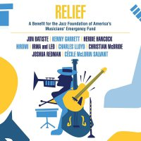 Various Artists - Relief - A Benefit For The Jazz Foundation Of America's Musicians' Emergency Fund