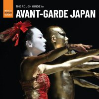 Various Artists - Rough Guide To Avant-Garde Japan