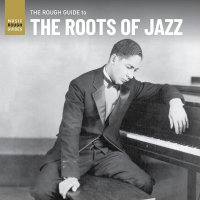 Various Artists - Rough Guide To The Roots Of Jazz