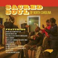 Various Artists - Sacred Soul Of North Carolina