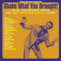Various Artists - Shake What You Brought! Soul Treasures From The Sss International Label