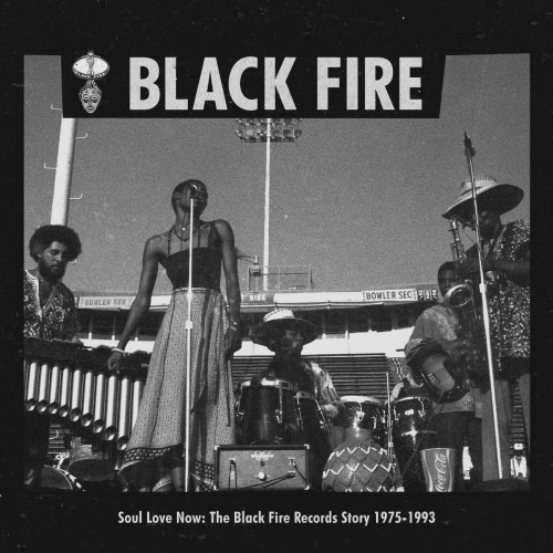 Various Artists - Soul Love Now: The Black Fire Records Story 1975-1993
