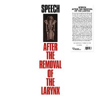 Various Artists - Speech After The Removal Of The Larynx