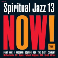 Various Artists -Spiritual Jazz 13: Now Part 1