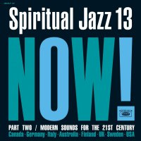 Various Artists -Spiritual Jazz 13: Now Part 2
