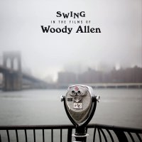 Various Artists - Swing In The Films Of Woody Allen