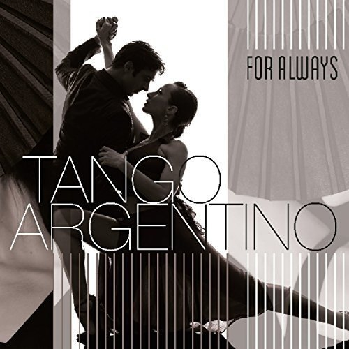 Various Artists - Tango Argentino: For Always