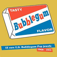 Various Artists - Tasty Bubblegum Flavor