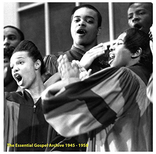 Various Artists - The Essential Gospel Archive 1945-1958