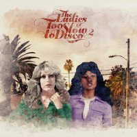 Various Artists - The Ladies Of Too Slow To Disco Vol. 2