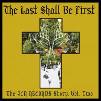 Various Artists -The Last Shall Be First: The Jcr Records Story. Volume 2