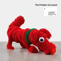 Various Artists -The Problem Of Leisure: A Celebration Of Andy Gill And Gang Of Four