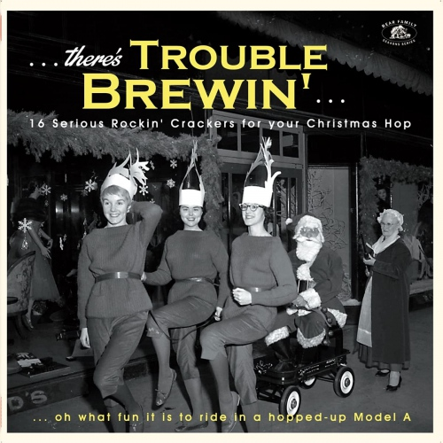 Various Artists - There's Trouble Brewin' - 16 Serious Rockin' Crackers For Your Christmas Hop