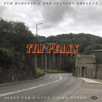 Various Artists - Tim Burgess & Bob Stanley Present Tim Peaks / Various
