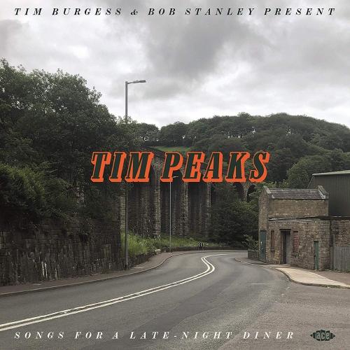 Various Artists - Tim Burgess & Bob Stanley Present Tim Peaks / Various