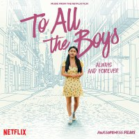 Various Artists - To All The Boys: Always And Forever