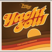 Various Artists - Too Slow To Disco Presents: Yacht Soul Covers