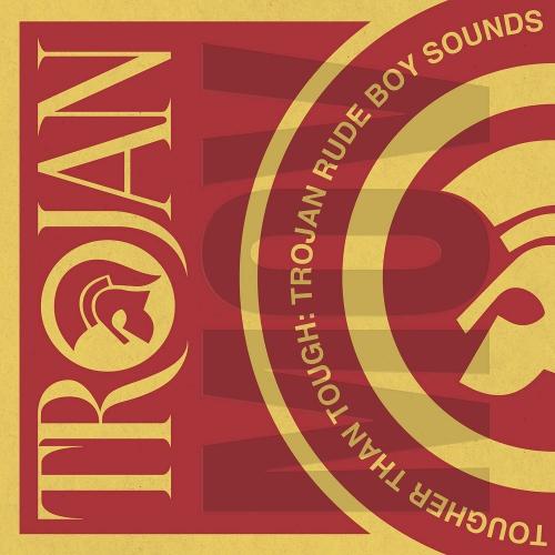 Various Artists - Tougher Than Tough: Trojan Rude Boy
