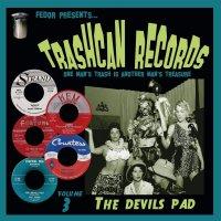 Various Artists - Trashcan Records Volume 3: Devils Pad