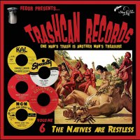 Various Artists - Trashcan Records Volume 6: Natives Are Restless