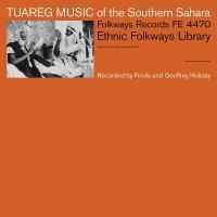 Various Artists - Tuareg Music Of The Southern Sahara