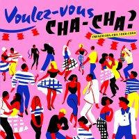 Various Artists -Voulez Vous Cha Cha