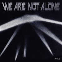 Various Artists - We Are Not Alone Part 1