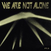 Various Artists - We Are Not Alone Part 3