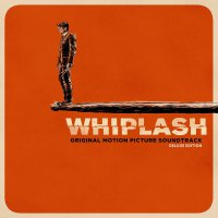 Various Artists -Whiplash (Original Motion Picture Soundtrack)